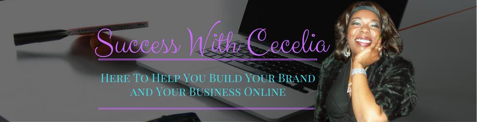 Success With Cecelia
